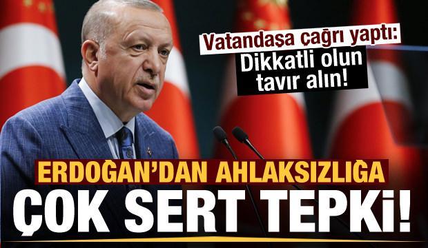Erdoğan'dan ahlaksızlığa çok sert tepki! Vatandaşa çağrı yaptı