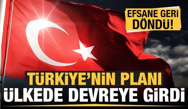 Türkiye'nin planı devreye girdi! Efsane geri döndü...