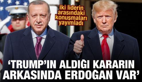 İki liderin arasındaki konuşmaları yayımladı: Erdoğan ikna etti, Trump kararını değiştirdi