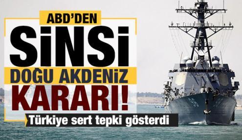 ABD'den sinsi Doğu Akdeniz adımı! Türkiye sert tepki gösterdi