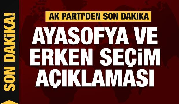 AK Parti'den son dakika Ayasofya ve erken seçim açıklaması