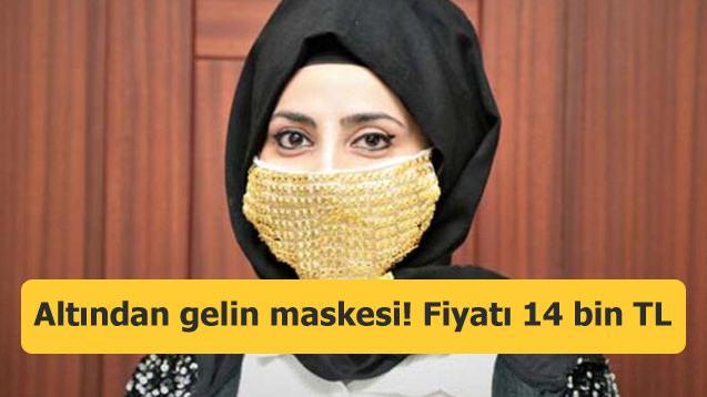 Altından gelin maskesi! Fiyatı 14 bin TL