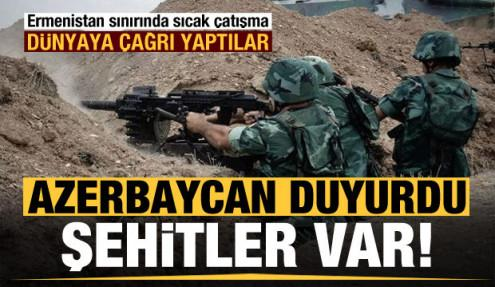 Azerbaycan duyurdu! Ermenistan sınırında sıcak çatışma: Şehitler var...