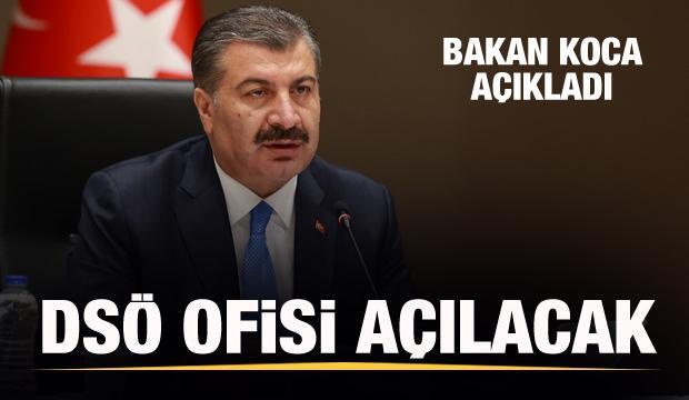 Bakan Koca açıkladı: DSÖ ofisi İstanbul'da açılacak