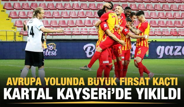 Beşiktaş Kayseri'de yıkıldı!