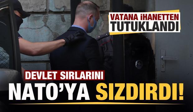 'Devlet sırlarını NATO'ya sızdırdı' iddiası! Vatana ihanetten tutuklandı