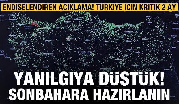 Endişelendiren açıklama! Türkiye için kritik 2 ay: Yanılgıya düştük, sonbahara hazırlanın