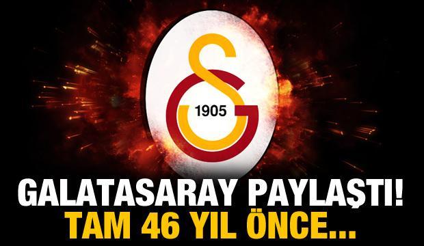 Galatasaray paylaştı! Tam 46 yıl önce...
