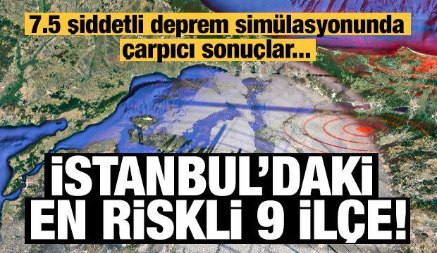 İstanbul'un depreme karşı en riskli 9 ilçesi! Eğer deprem olursa...