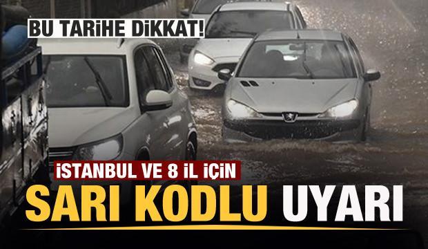 Meteoroloji'den İstanbul ve 8 il için son dakika uyarısı: Kuvvetli geliyor