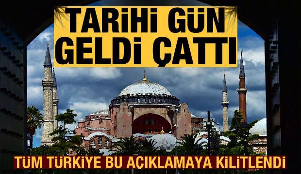 Son dakika: Ayasofya için tarihi gün geldi çattı! Tüm Türkiye bu açıklamaya kilitlendi
