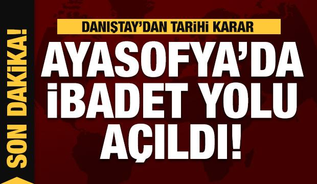 Son dakika: Dünyanın gözü kulağı Türkiye'deydi! Danıştay, Ayasofya kararını açıkladı