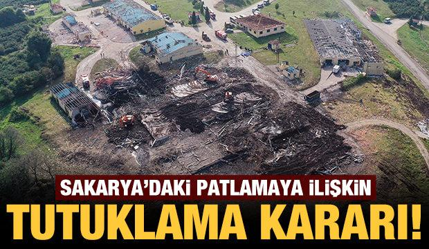 Son dakika: Sakarya'daki patlamaya ilişkin tutuklama kararı!