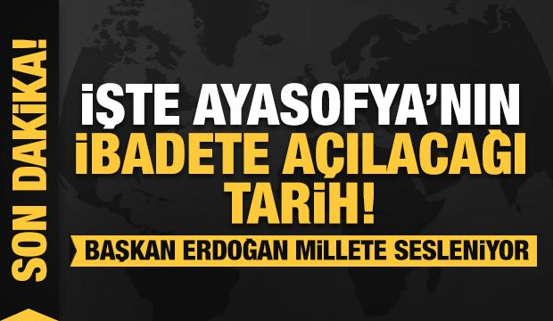 Tarihi Ayasofya kararı sonrası Başkan Erdoğan millete sesleniyor