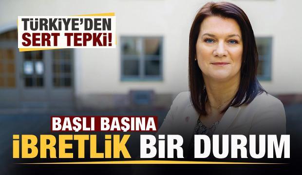 Türkiye'den Ann Linde'ne tepki: Başlı başına ibretlik bir durum