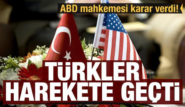 ABD mahkemesi karar verdi! Türkler harekete geçti