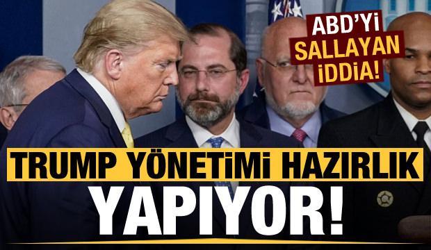 ABD'yi sallayan iddia! Trump yönetimi hazırlık yapıyor