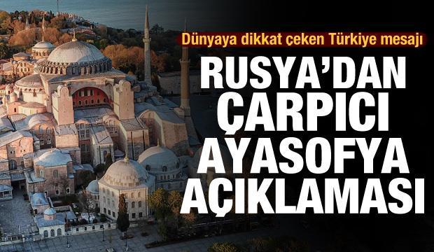 Ayasofya kararı sonrası Rusya'dan yeni açıklama! Dünyaya Türkiye mesajı