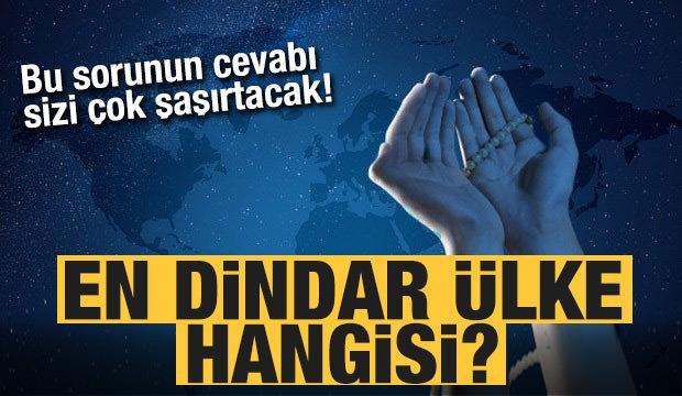 En dindar ülkeler arasında Türkiye bakın kaçıncı sırada?