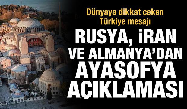 İran, Rusya ve Almanya'dan son dakika Ayasofya açıklaması! Dünyaya Türkiye mesajı