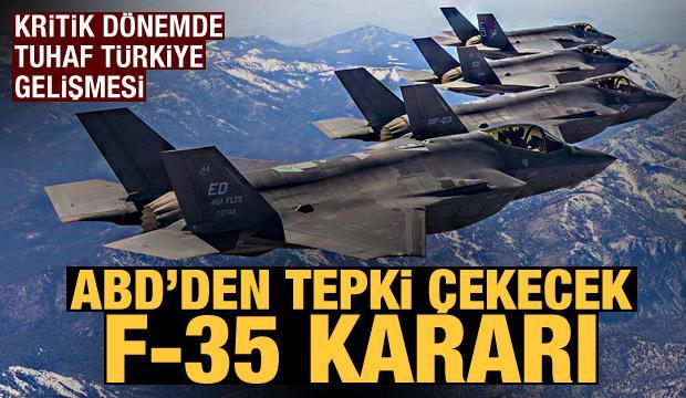 Kritik dönemde tuhaf Türkiye gelişmesi! ABD'den kriz çıkartacak F-35 kararı