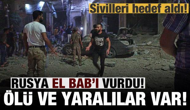 Rus savaş uçakları El Bab'a saldırdı: Ölü ve yaralılar var!
