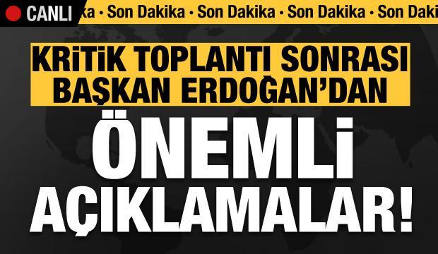 Son dakika: Erdoğan alınan kararları açıklıyor / CANLI