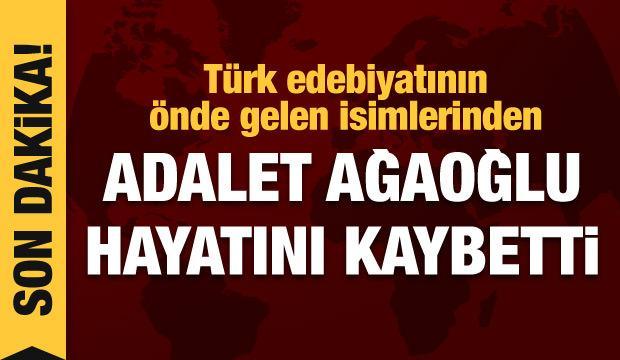 Son dakika haberi: Adalet Ağaoğlu hayatını kaybetti