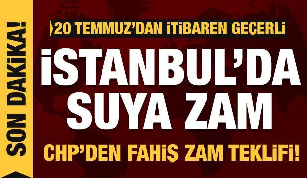 Son dakika: İSKİ'den su fiyatlarına zam, CHP'den fahiş zam teklifi!