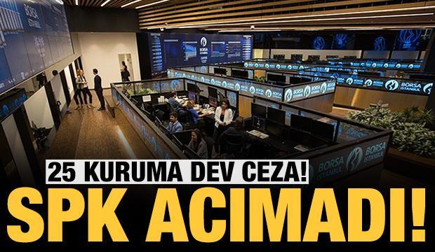 SPK'dan borsada manipülasyon yapan 25 kuruma ağır ceza!