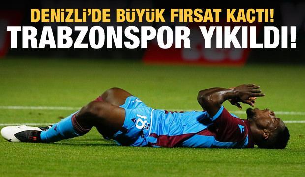 Trabzonspor Denizli'de büyük fırsat tepti!