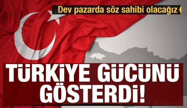 Türkiye gücünü gösterdi: Pazarda söz sahibi olacağız