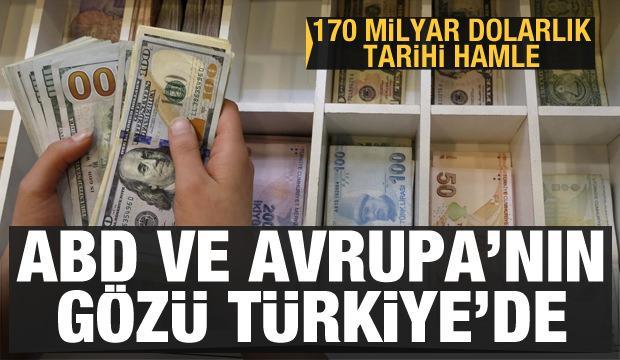 170 milyar dolarlık hamle! ABD ve Avrupa'nın gözü Türkiye'de