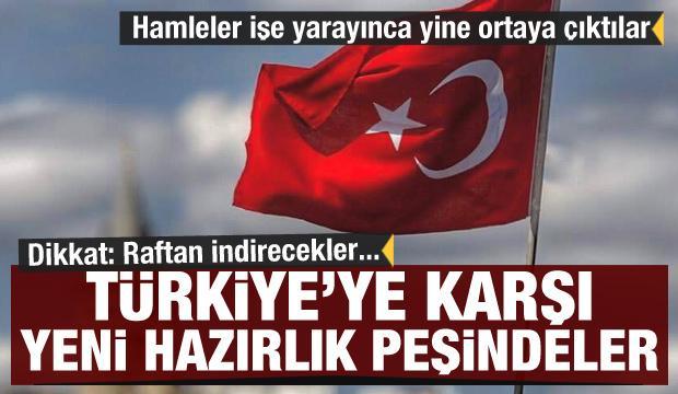 Dikkat! Türkiye'ye karşı yeni hazırlık peşindeler! Raftan indirecekler...