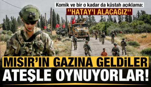 Mısır'ın gazına geldiler, küstah açıklama: Hatay'ı Türkiye'den alacağız...