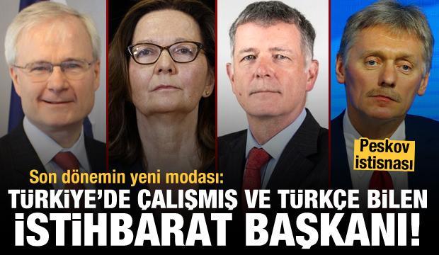 Son yılların modası: Türkiye'de çalışmış ve Türkçe bilen istihbarat başkanları