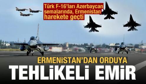 Türk F-16'ları Azerbaycan'a teker koydu, Ermenistan harekete geçti! Orduya talimat