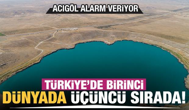 Türkiye'de birinci dünyada üçüncü sırada! Acıgöl alarm veriyor
