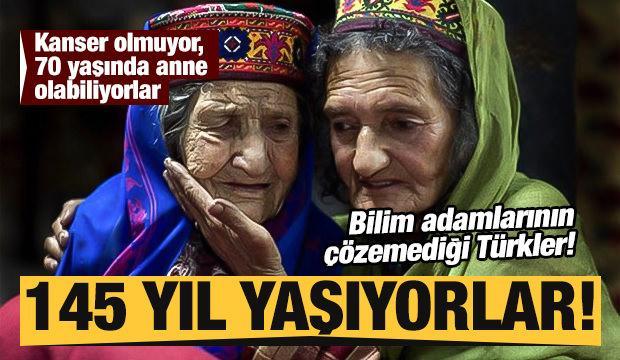 Bilim adamlarının çözemediği Türkler! 145 yıl yaşıyorlar!