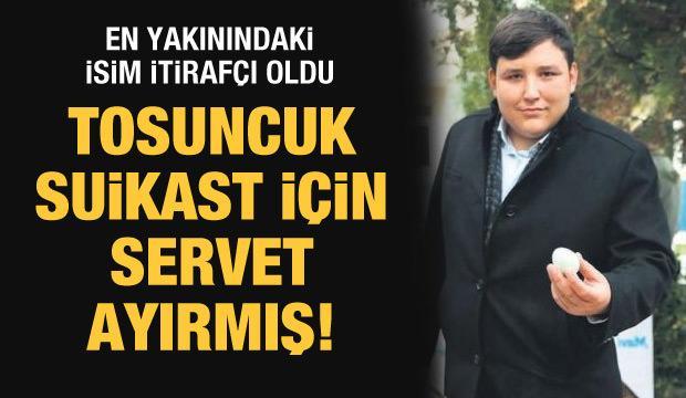 Çiftlik Bank soruşturmasında çarpıcı ifade: Tosuncuk suikast hazırlığı yapmış