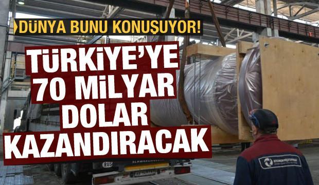 Dünya bunu konuşuyor! Türkiye'ye 70 milyar dolar kazandıracak