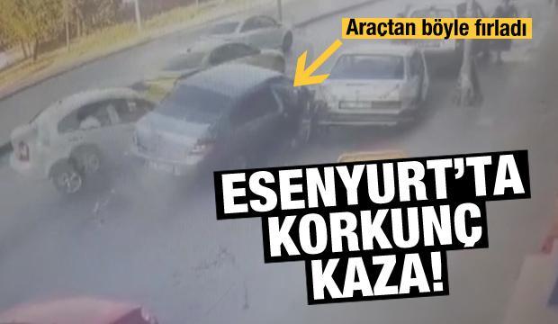 Esenyurt'ta korkunç kaza! Araçtan böyle fırladı