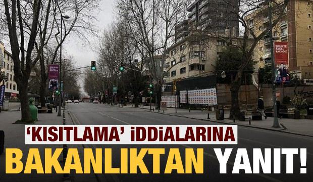 İçişleri Bakanlığı'ndan sokağa çıkma kısıtlaması iddiasına yanıt