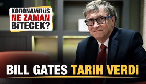 Koronavirüs ne zaman bitecek? Bill Gates tarih verdi