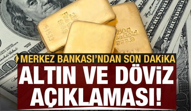 Son dakika: Merkez Bankası'ndan döviz ve altın açıklaması