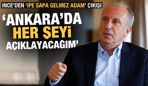 Muharrem İnce: Haftaya Ankara'da her şeyi açıklayacağım
