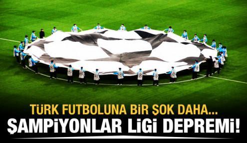 Süper Lig'de Şampiyonlar Ligi depremi!