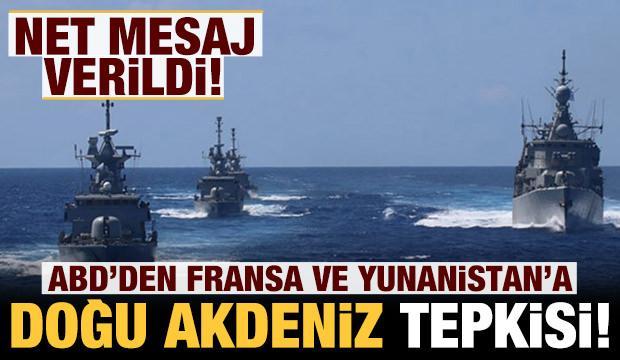 ABD'den Fransa ve Yunanistan'a Doğu Akdeniz tepkisi!