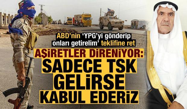 Aşiretler ABD'nin teklifini reddetti: Sadece Türkiye'yi istiyoruz