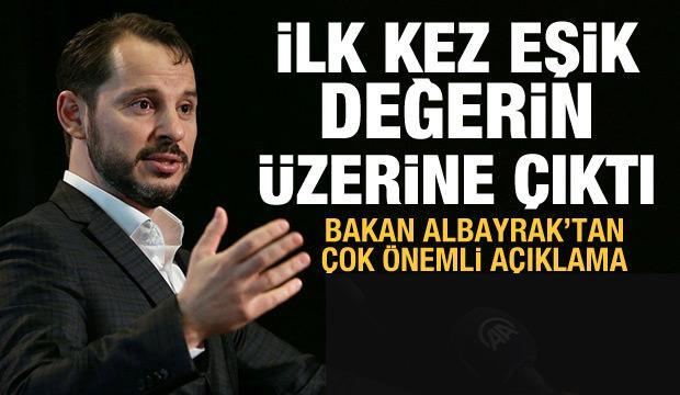 Bakan Albayrak açıkladı: İlk kez eşik değerin üzerine çıktı